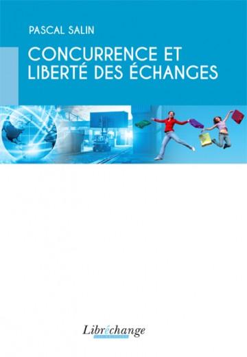 Concurrence et liberté des échanges. Libre-échange
